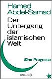 Der Untergang der islamischen Welt: Eine Prognose