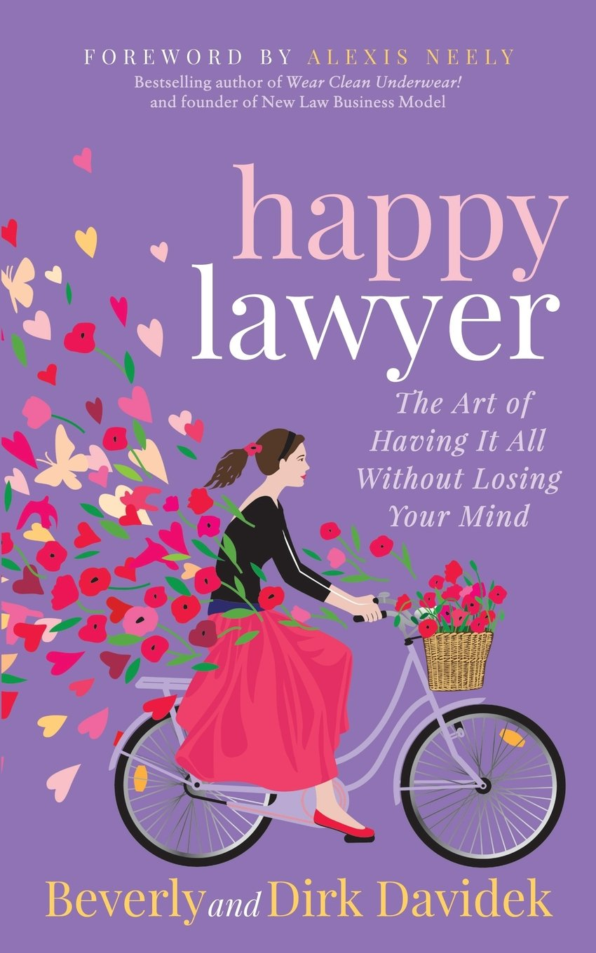 Download Happy Lawyer: The Art of Having It All Without Losing Your Mind ebook