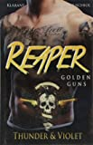 Reaper. Golden Guns - Thunder und Violet