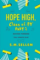 High School Play: Hope High Class of 84' Part 2: Moving Forward (Hope High, Class of 84') Kindle Edition