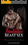 Fantastic Beast Sex: 8 Stories of Fantasy Creature Erotica (Erotica Sex Stories Book 2) (English Edition)