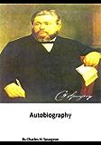 My Autobiography: Charles Haddon Spurgeon