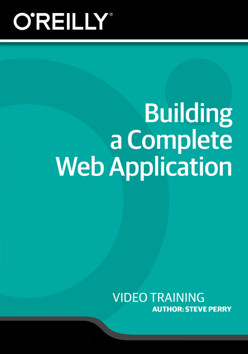 Building a Complete Web Application [Online Code] by O'Reilly Media