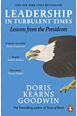 Leadership in Turbulent Times: Lessons from the Presidents Paperback