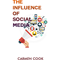 The Influence of Social Media (English Edition)