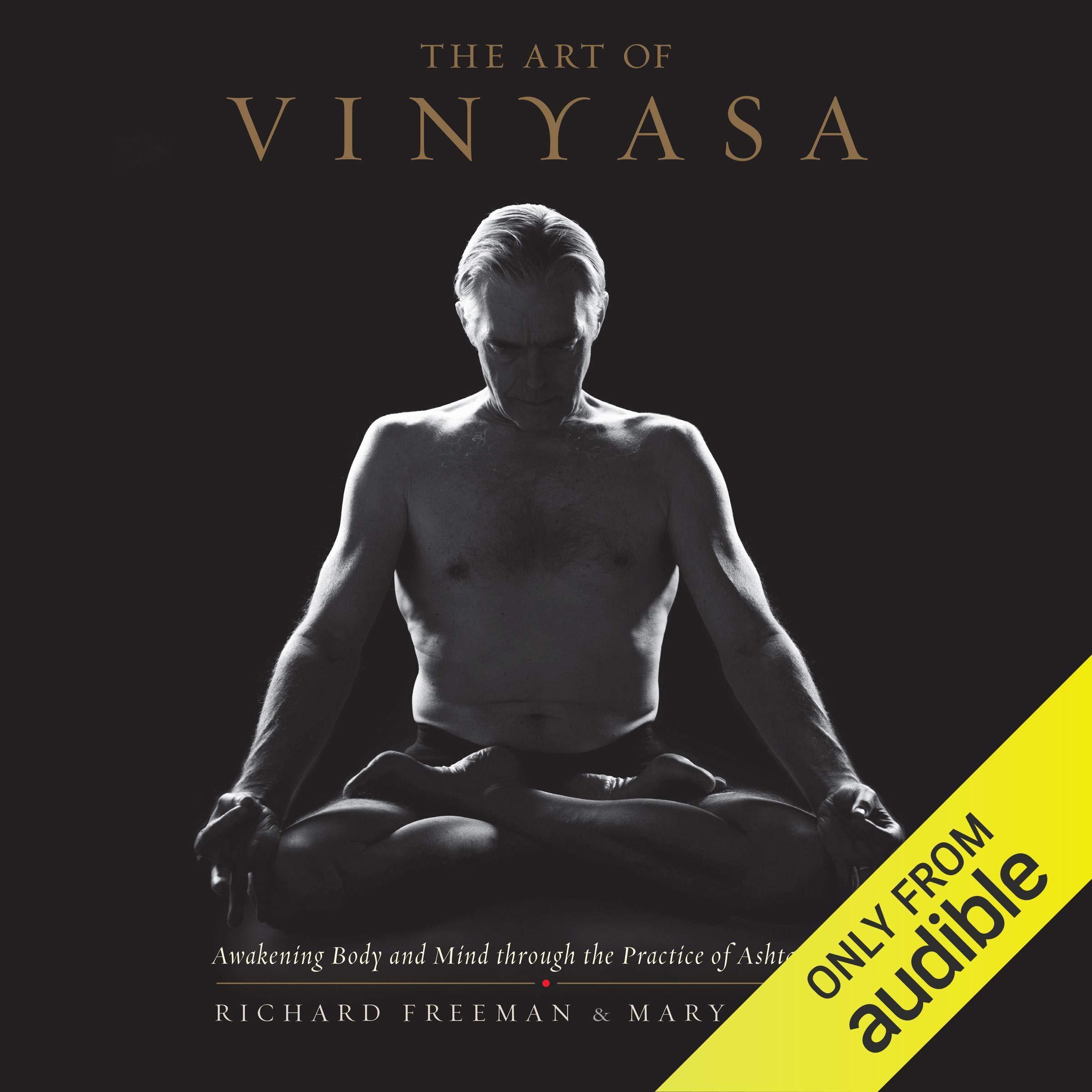 The Art Of Vinyasa  Awakening Body And Mind Through The Practice Of Ashtanga Yoga