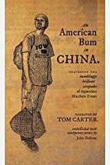 An American Bum in China: Featuring the bumblingly brilliant escapades of expatriate Matthew Evans Paperback