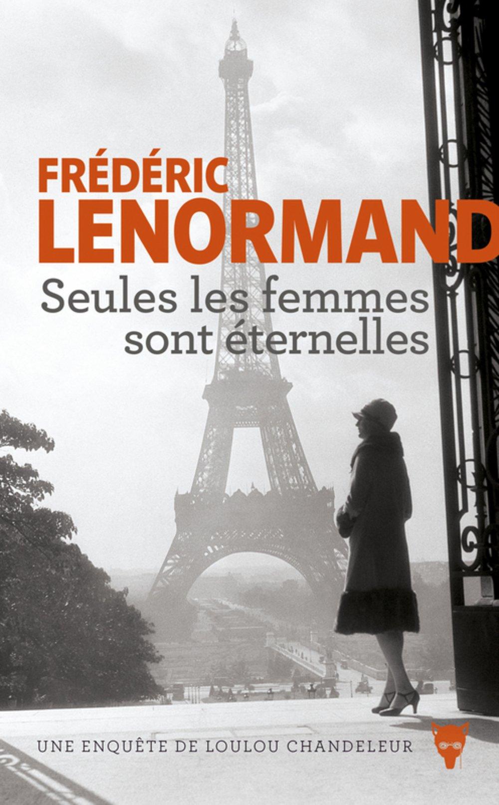 Seules les femmes sont éternelles Broché – 2 novembre 2017 Frederic Lenormand La Martinière 2732486663 Policier historique