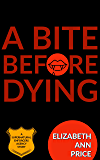 A Bite Before Dying (Supernatural Enforcers Agency Book 7)