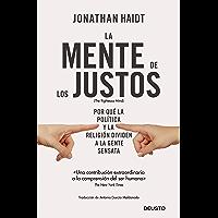 La mente de los justos: Por qué la política y la religión dividen a la gente sensata (Spanish Edition)