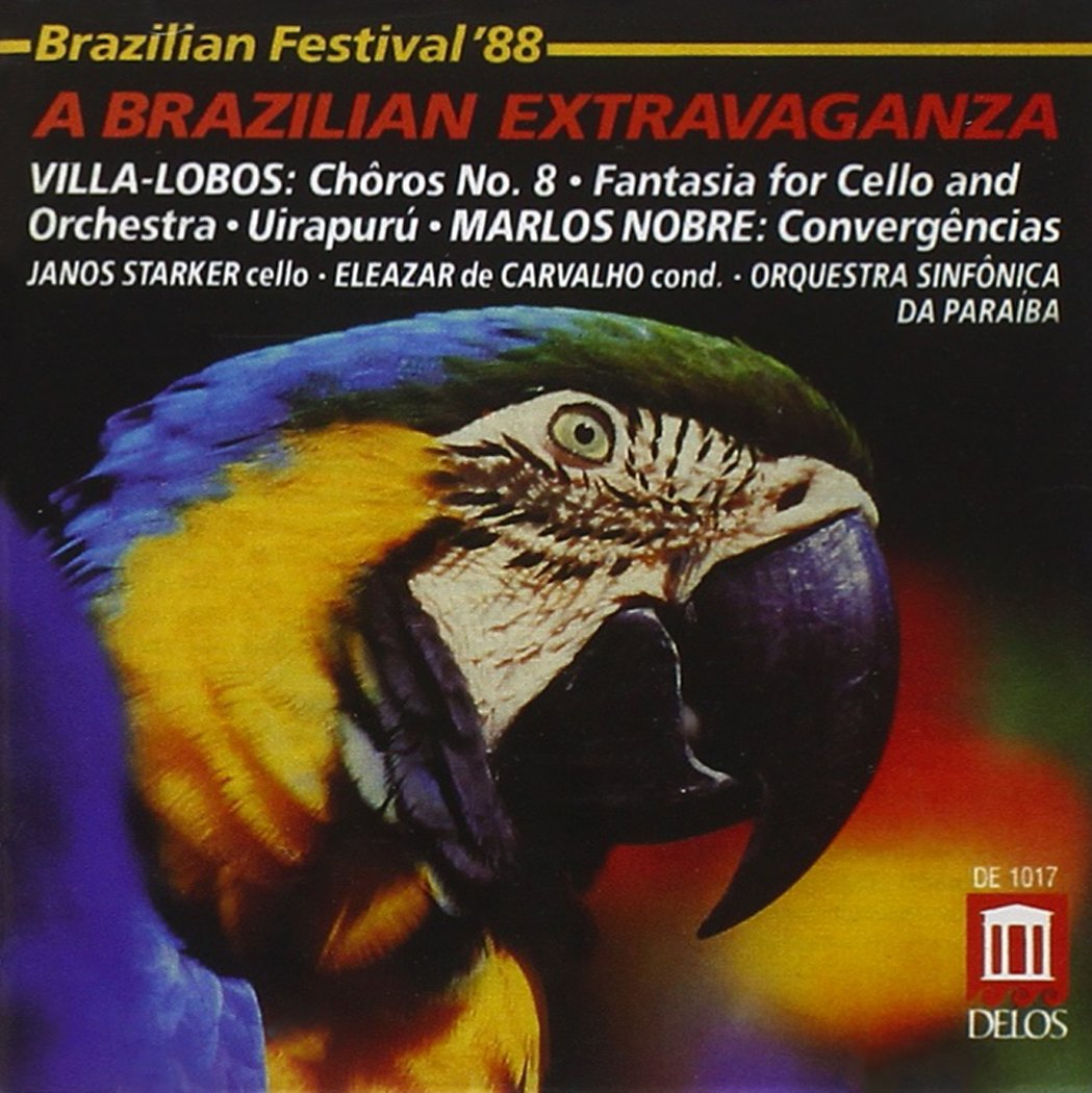 A Brazilian Extravaganza - Heitor Villa-Lobos: Chôros No. 8/Fantasia for Cello & Orchestra/Uirapuru/Marlos Nobre: Convergências - Janos Starker, Cello