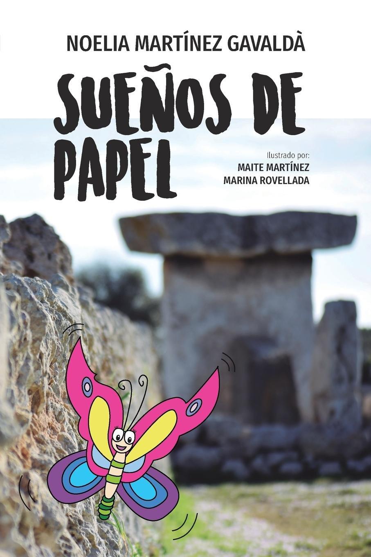 SUEÑOS DE PAPEL: Un cuento para soñar y entender el valor del esfuerzo: Amazon.es: NOELIA MARTÍNEZ GAVALDÀ: Libros