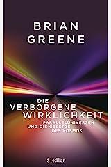 Die verborgene Wirklichkeit: Paralleluniversen und die Gesetze des Kosmos (German Edition) Kindle Edition