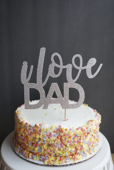 Silver Glitter I Love DAD Cake Topper Decor Fathers Day Dads