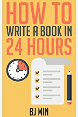 How To Write a How To Book In 24 Hours Kindle Edition