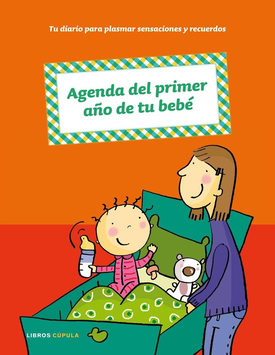 Agenda del primer año de tu bebé: AA.VV.: 9788448047979 ...