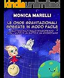Le onde gravitazionali spiegate in modo facile: Quattro salti sullo spaziotempo con l'aiuto di un gatto e un ippopotamo