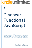 Discover Functional JavaScript: An overview of Functional and Object Oriented Programming in JavaScript (Functional…