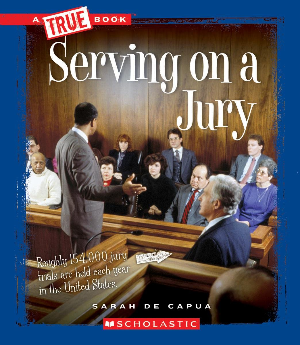 Serving on a Jury (True Books)