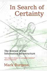 In Search of Certainty: The science of our information infrastructure Paperback