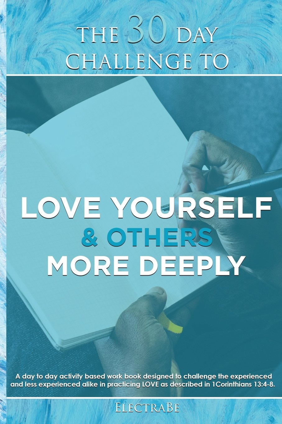 The 30 Day Challenge To Love Yourself & Others More Deeply: A Man's Guide To Love ebook