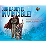 Our Daddy Is Invincible!