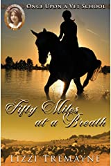 Fifty Miles at a Breath (Once Upon a Vet School: Vet School 24/7) Paperback