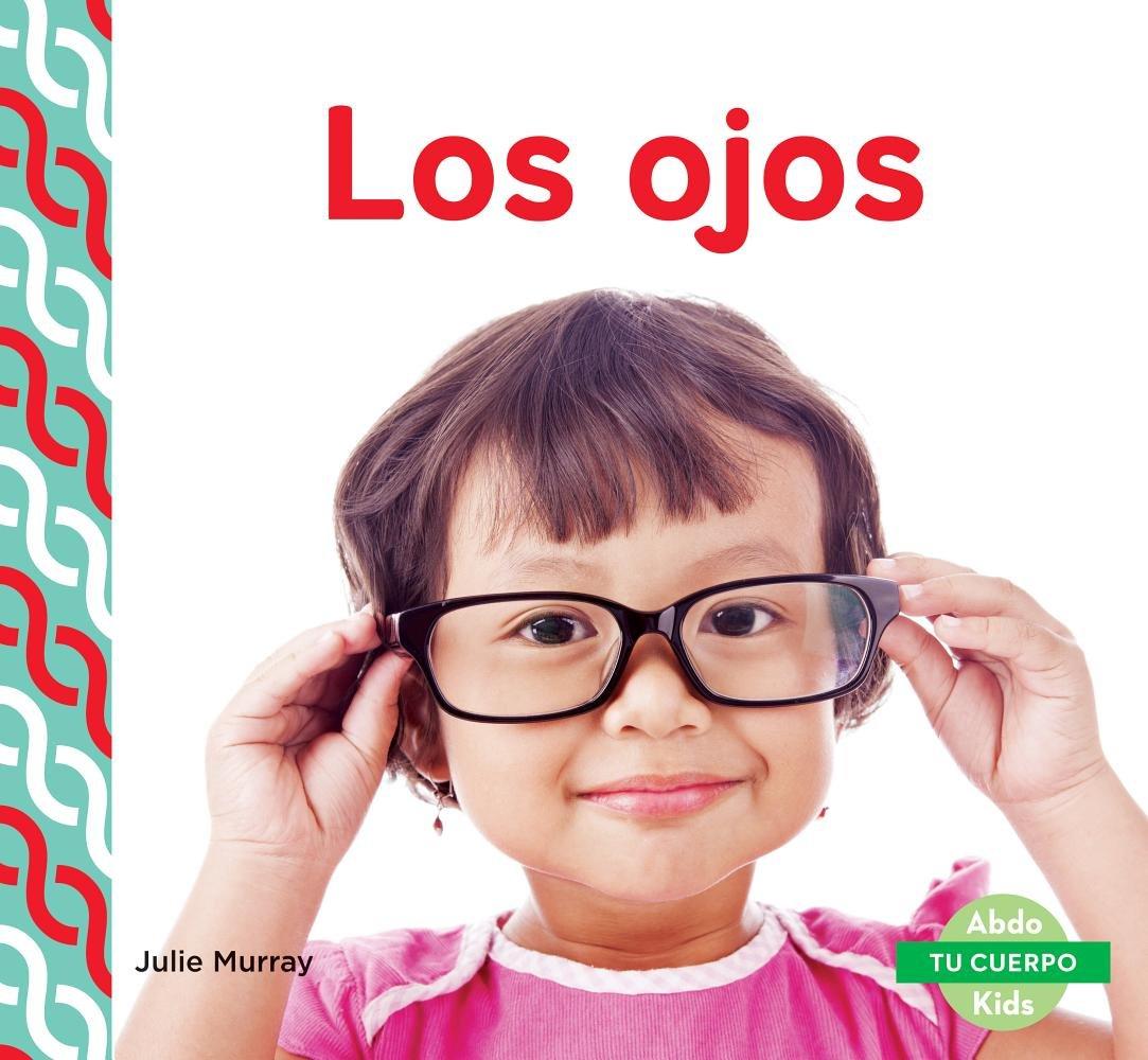 los-ojos-eyes-tu-cuerpo-your-body-spanish-edition