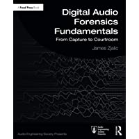 Digital Audio Forensics Fundamentals (Audio Engineering Society Presents)