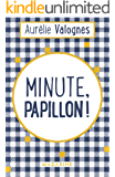 Minute, papillon ! (French Edition)