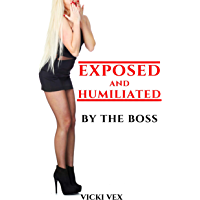 Exposed and Humiliated by the Boss (English Edition)