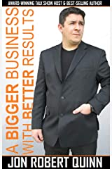 A Bigger Business with Better Results Kindle Edition