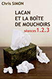 Séances 1-2-3 - Lacan et la boîte de mouchoirs