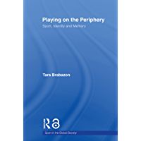 Playing on the Periphery: Sport, Identity and Memory (Sport in the Global Society) (English Edition)