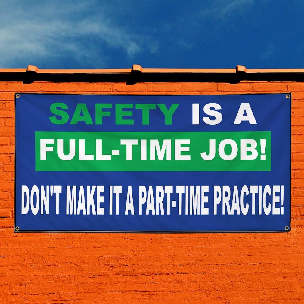 Vinyl Banner Sign Safety is A Full-Time Job Blue Lifestyle Marketing Advertising Blue 4 Grommets Set of 3 Multiple Sizes Available 24inx60in