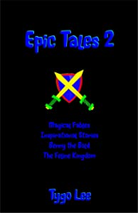 Epic Tales 2: Magical Fables: Inspirational Stories: Benny the Bold: The Feline Kingdom