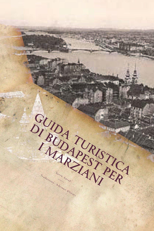 Guida Turistica di Budapest per i Marziani (Italian Edition) ebook