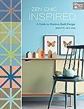 Zen Chic Inspired: A Guide to Modern Quilt Design