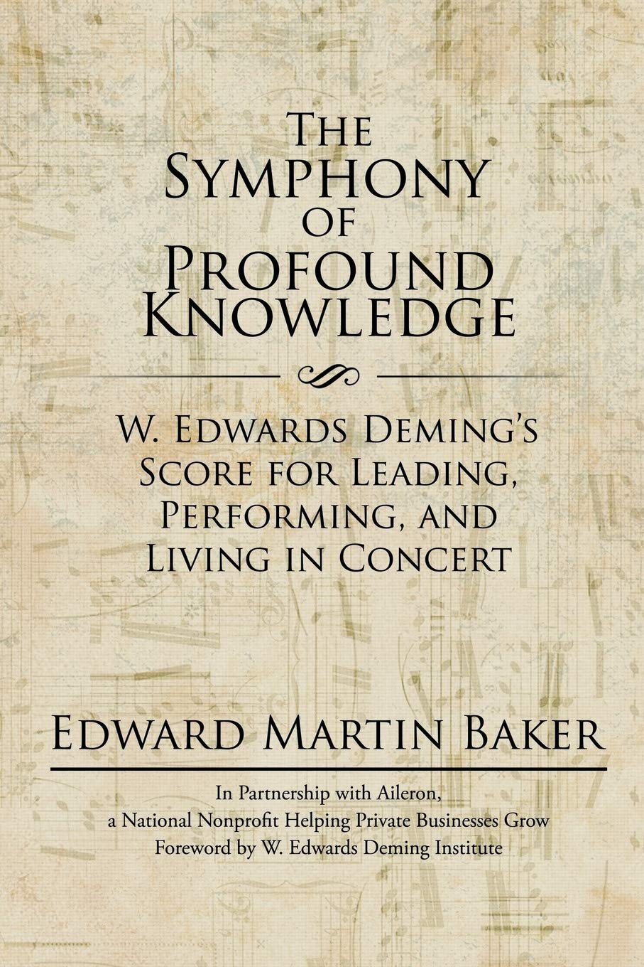 The Symphony of Profound Knowledge: W. Edwards Demings Score ...