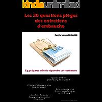 Les 30 questions pièges des entretiens d'embauche (French Edition)