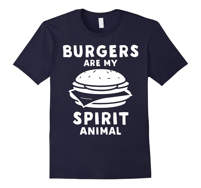Burgers Are My Spirit Animal T-Shirt-FL