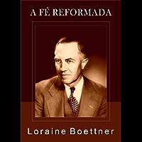 A fé reformada