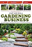 Start and Run a Gardening Business, Paul Power, 1845284143