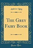 The Grey Fairy Book (Classic Reprint)