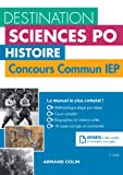 Destination Sciences Po Histoire Concours commun IEP - Cours, méthodologie, annales