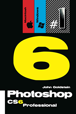 Photoshop CS6 Professional (Macintosh/Windows): Buy this book; get a job! (Photoshop Pro Book 1)