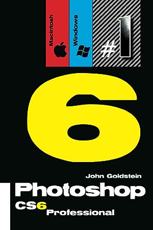 Photoshop CS6 Professional (Macintosh/Windows): Buy this book; get a job! (Photoshop Pro Book 1)