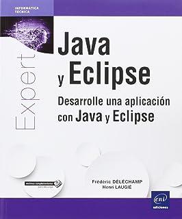 Java Y Eclipse. Desarrolle Una Aplicación Con Java Y Eclipse - Nueva Edición