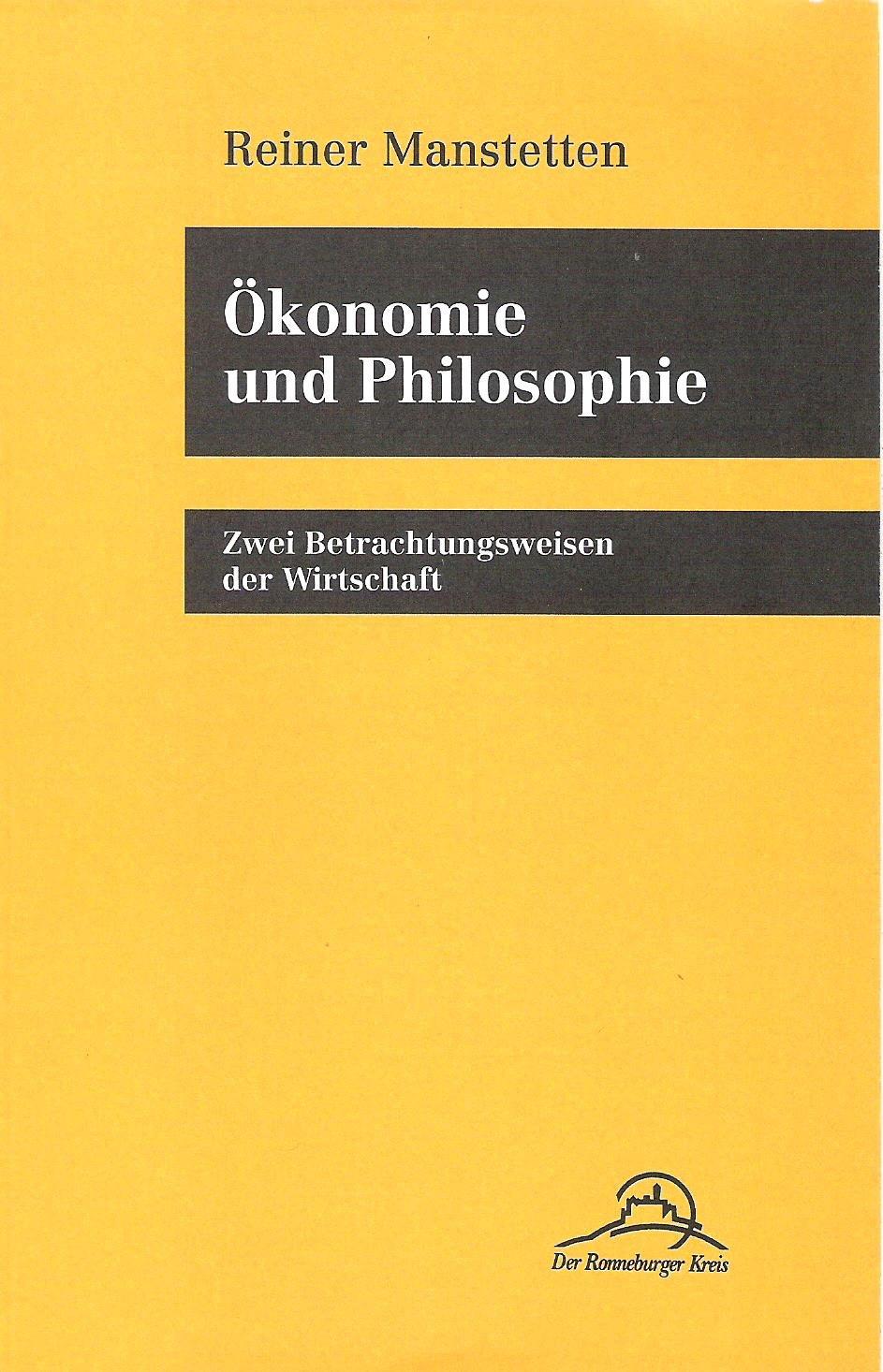 Ökonomie und Philosophie: Zwei Betrachtungsweisen der Wirtschaft