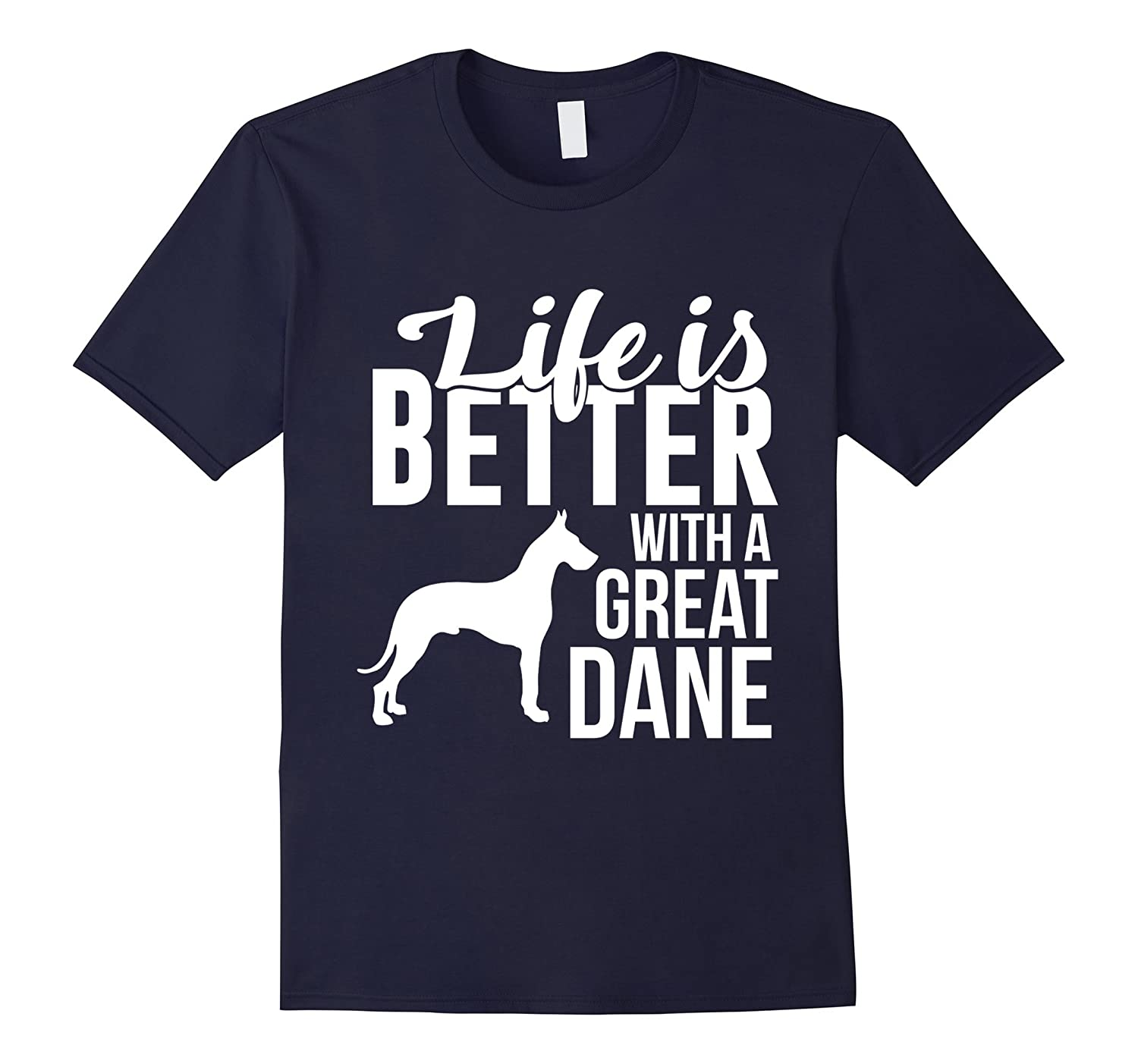 Cute Life is Better with a Great Dane Around TShirt Love-Art